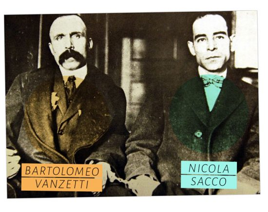 Nicola Sacco, zapatero, y de Bartolomeo Vanzetti, vendedor ambulante de pescado